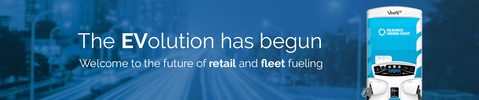The EVolution has begun. Welcome to the future of retail and fleet fueling